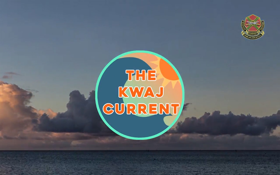THE KWAJ CURRENT: Episode 1