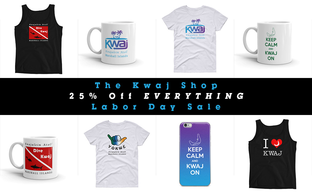 The Kwaj Shop Labor Day Sale – 25% Off All Products