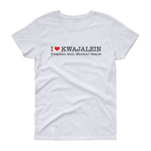 I Heart Kwajalein Women's T-Shirt - Wide Design - White