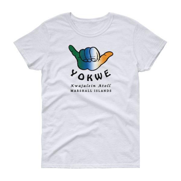 Yokwe Kwajalein Atoll Marshall Islands Women's T-Shirt - White