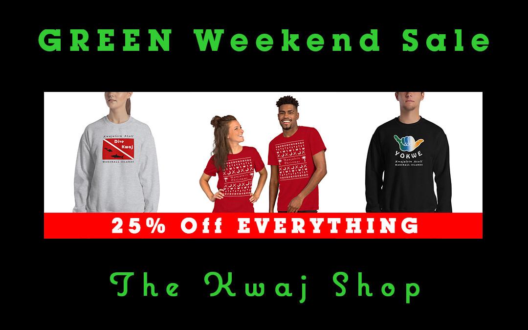 The Kwaj Shop's Christmas GREEN Weekend Sale