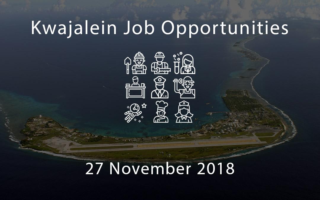 Kwajalein Job Opportunities – 27 November 2018