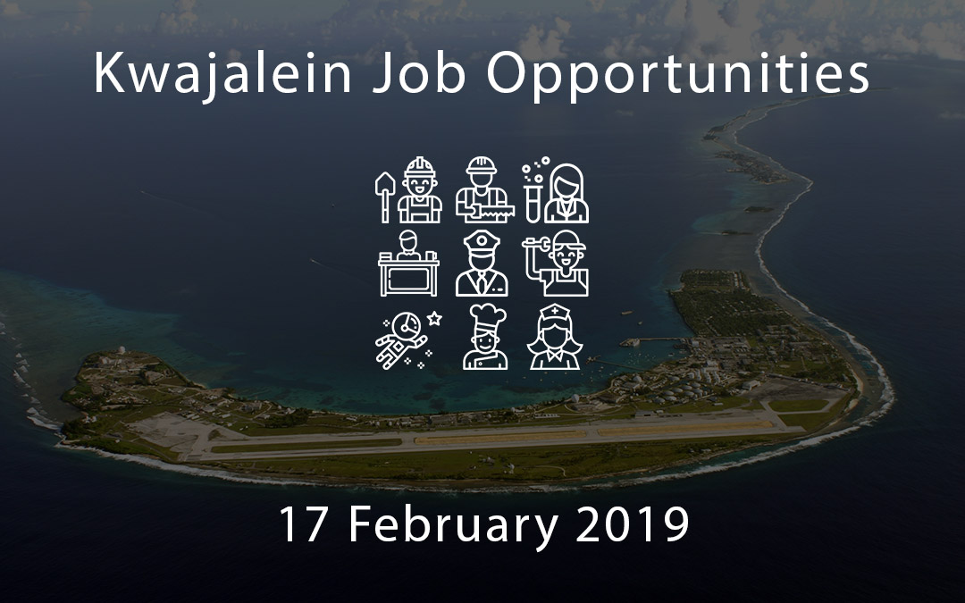 Kwajalein Job Opportunities – 17 February 2019