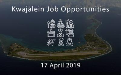 Kwajalein Job Opportunities – 17 April 2019