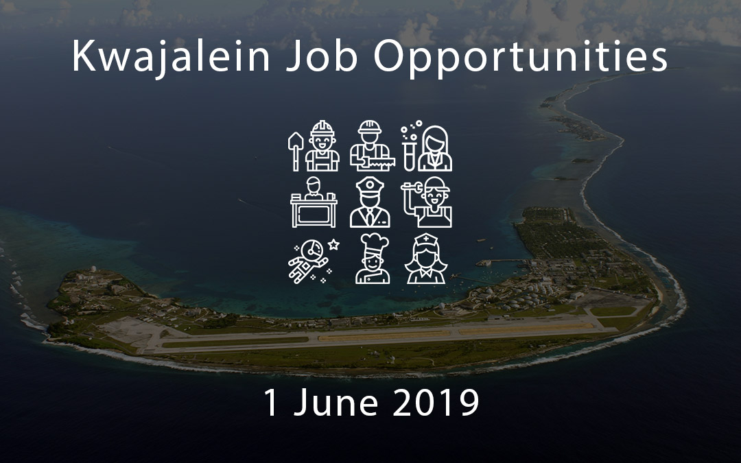Kwajalein Job Opportunities – 1 June 2019