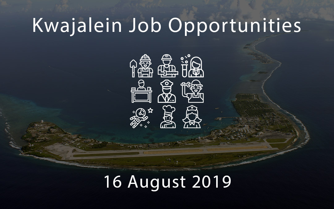 Kwajalein Job Opportunities – 16 August 2019