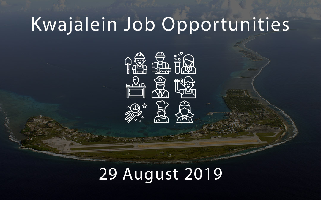 Kwajalein Job Opportunities – 29 August 2019