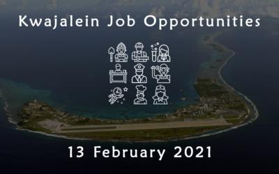 Kwajalein Job Opportunities – 13 February 2021