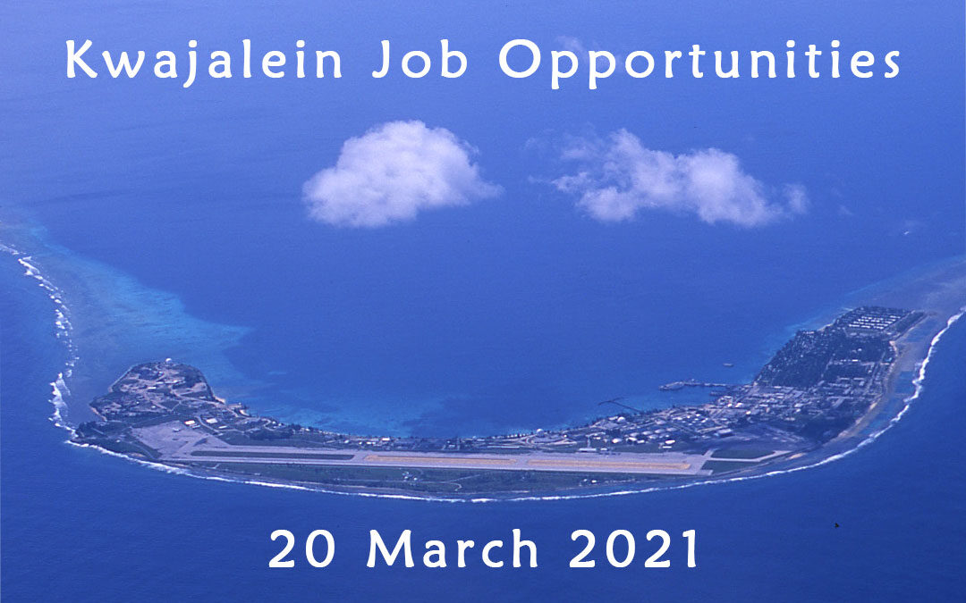 Kwajalein Job Opportunities 20 March 2021