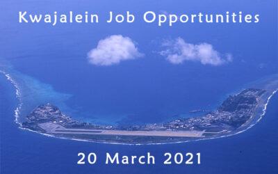 Kwajalein Job Opportunities – 20 March 2021