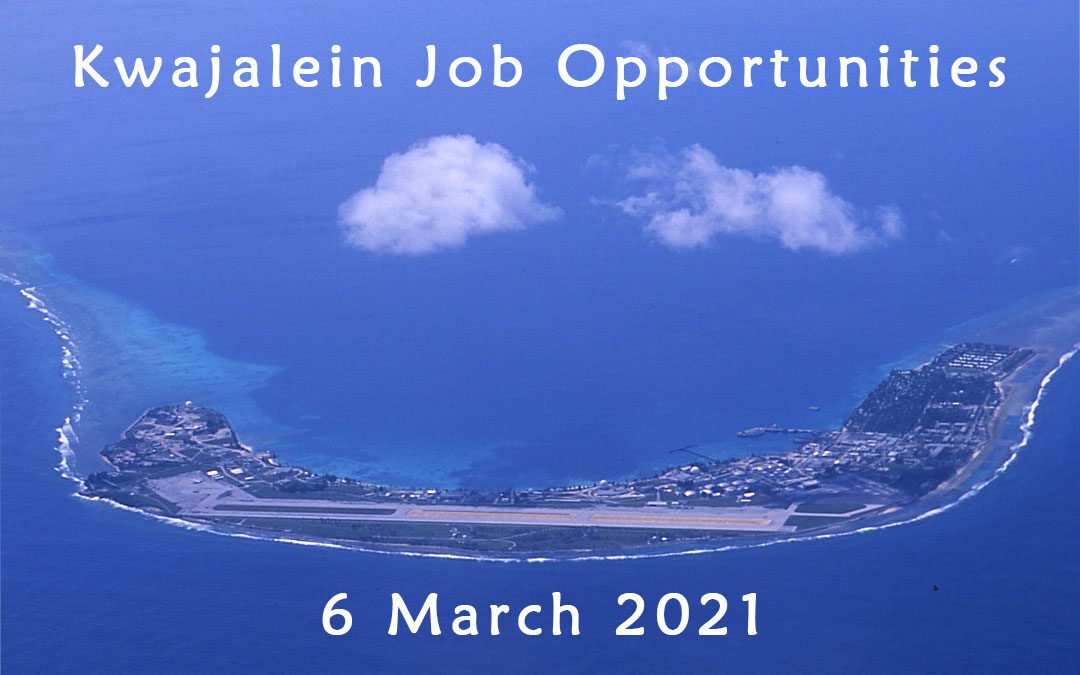 Kwajalein Job Opportunities 6 March 2021
