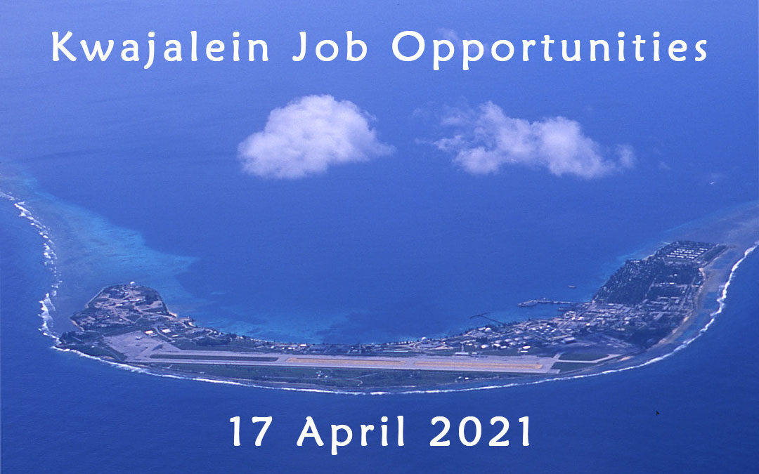 Kwajalein Job Opportunities 17 April 2021