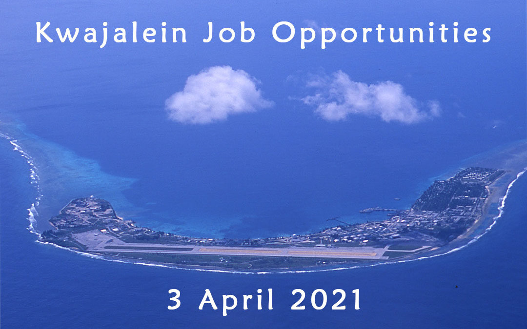 Kwajalein Job Opportunities 3 April 2021