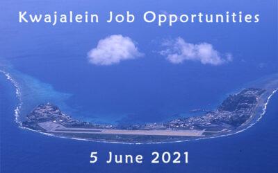 Kwajalein Job Opportunities – 5 June 2021